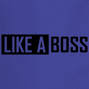 like a boss T-Shirts - Kochschürze