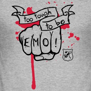 Too tough to be EMO Pullover & Hoodies - Männer Slim Fit T-Shirt