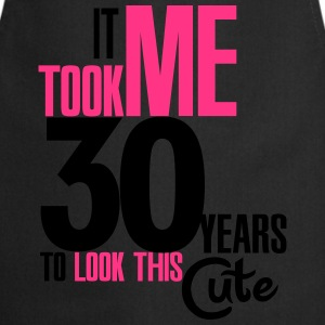 It took me 30 years to look this cute T-shirts - Forklæde
