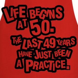 Life begins at 60. The rest was just a practice T-shirts - Forklæde