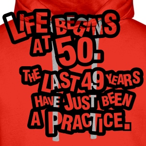 Life begins at 60. The rest was just a practice Magliette - Felpa con cappuccio premium da uomo