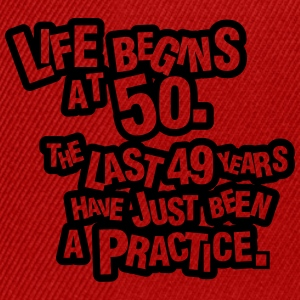 Life begins at 60. The rest was just a practice Camisetas - Gorra Snapback