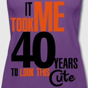 It took me 40 years to look this cute T-Shirts - Women's Premium Tank Top