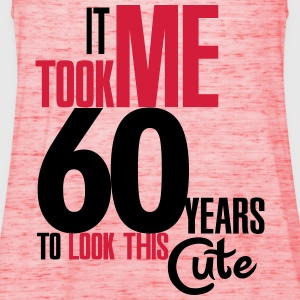 It took me 60 years to look this cute T-Shirts - Women's Tank Top by Bella