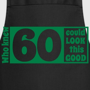 Who knew 60 could look this good! Tee shirts - Tablier de cuisine