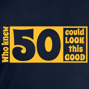 Who knew 50 could look this good! T-Shirts - Men's Sweatshirt by Stanley & Stella