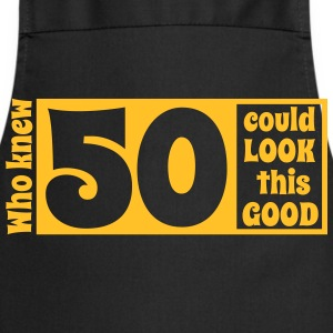Who knew 50 could look this good! T-shirts - Forklæde