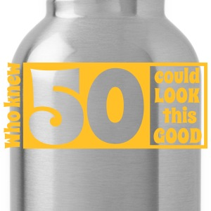 Who knew 50 could look this good! T-Shirts - Water Bottle