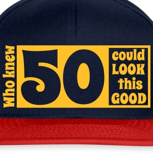 Who knew 50 could look this good! T-Shirts - Snapback Cap