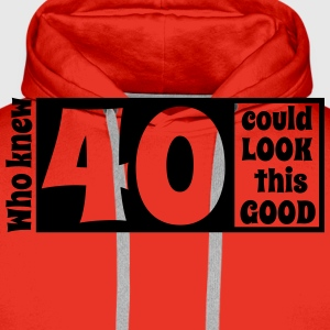 Who knew 40 could look this good! T-Shirts - Men's Premium Hoodie