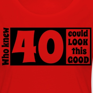 Who knew 40 could look this good! T-Shirts - Women's Premium Longsleeve Shirt