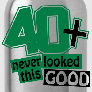 40 and never looked this good T-Shirts - Water Bottle