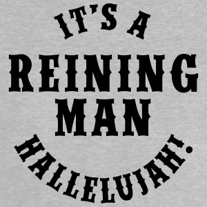 It's A Reining Man T-Shirts - Baby T-Shirt