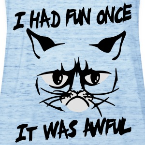 I had fun once, it was awful Shirts - Women's Tank Top by Bella