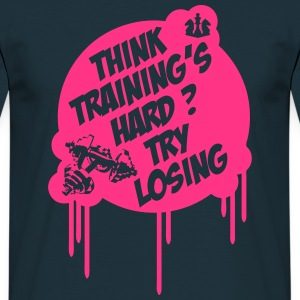 Think Training´s Hard ? Try Losing. Sweaters - Mannen T-shirt