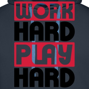 Work Hard Play Hard T-shirts - Mannen Premium hoodie