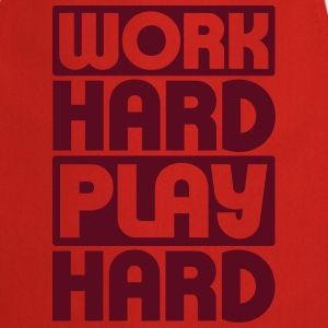 Work Hard Play Hard T-Shirts - Kochschürze