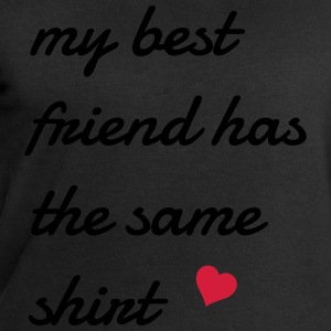 my best friend has the same shirt T-Shirts - Men's Sweatshirt by Stanley & Stella