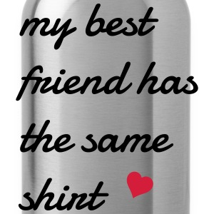my best friend has the same shirt T-Shirts - Water Bottle