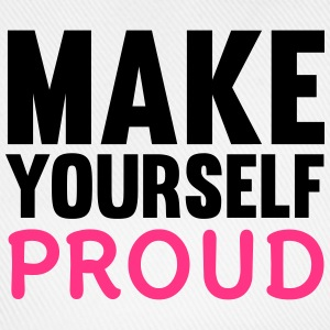 Make Yourself Proud T-shirts - Baseballkasket