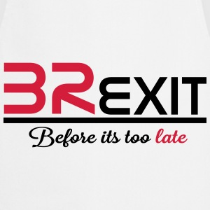brexit before its too late T-Shirts - Cooking Apron
