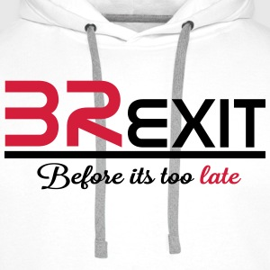 brexit before its too late T-Shirts - Men's Premium Hoodie