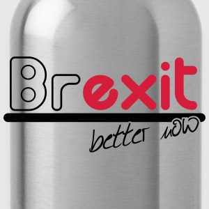 brexit better now T-Shirts - Water Bottle