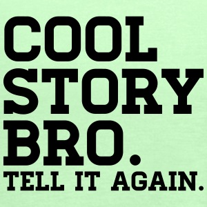 COOL STORY BRO TELL IT AGAIN! Schürzen - Frauen Tank Top von Bella