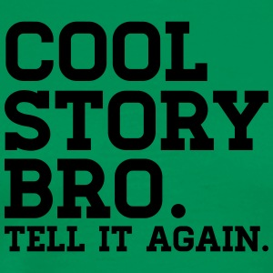 COOL STORY BRO TELL IT AGAIN! Schürzen - Männer Premium T-Shirt