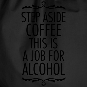 Step Aside Coffee... T-Shirts - Turnbeutel