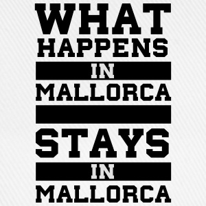 What Happens in Mallorca stays in Mallorca T-Shirts - Baseballkappe
