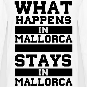 What Happens in Mallorca stays in Mallorca T-Shirts - Männer Premium Langarmshirt