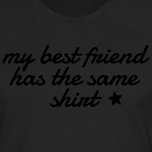 my best friend has the same shirt Shirts - Men's Premium Longsleeve Shirt