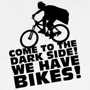 Come to the DARK SIDE! We have BIKES! T-Shirts - Baseballkappe