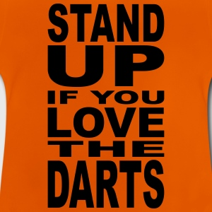 Stand up if you love the Darts Shirts - Baby T-Shirt