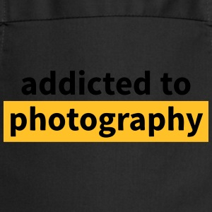 addicted to photography avhengige av fotografi Skjorter - Kokkeforkle