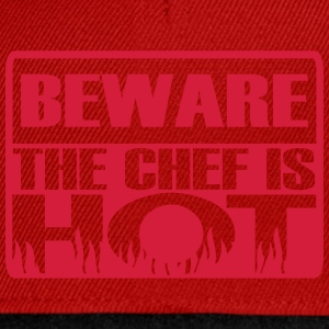 Beware the chef is hot  Aprons - Snapback Cap