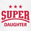 Super Daughter T-Shirts - Women's T-Shirt