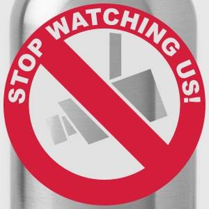 stop watching us - Trinkflasche