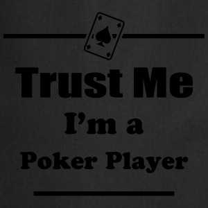 Trust Me I'm a Poker Player - Cards - Casino - Pro Shirts - Cooking Apron