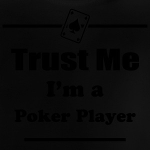 Trust Me I'm a Poker Player - Cards - Casino - Pro Shirts - Baby T-Shirt