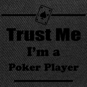 Trust Me I'm a Poker Player - Cards - Casino - Pro Shirts - Snapback Cap