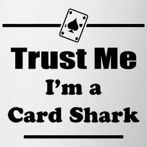 Trust Me I'm a Card Shark - Poker - Cards - Player Shirts - Mug
