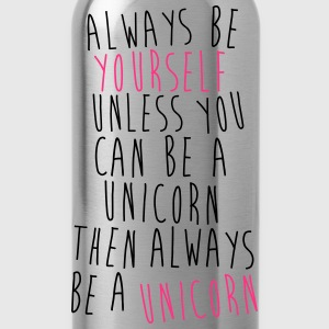 Always be a Unicorn - Trinkflasche