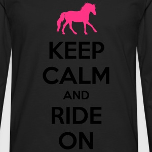 Keep Calm and Ride On Horse Design Camisetas - Camiseta de manga larga premium hombre