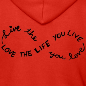Live the Life you love, LOVE THE LIFE YOU LIVE. T-Shirts - Men's Premium Hooded Jacket
