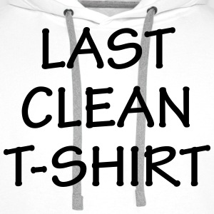 Last Clean T-Shirt Novelty Design - Men's Premium Hoodie