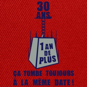 30 ans poids date anniversaire toujours Tee shirts - Casquette snapback