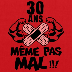 30 ans meme pas mal anniversaire muscle Tee shirts - Tote Bag