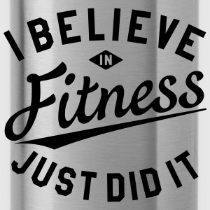 I BELIEVE IN FITNESS, JUST DID IT Taschen & Rucks - Trinkflasche